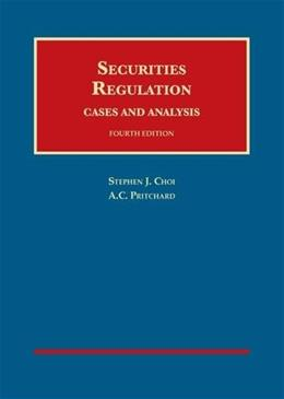 Securities Regulation, Cases and Analysis, by Choi, 4th Edition 9781609304195