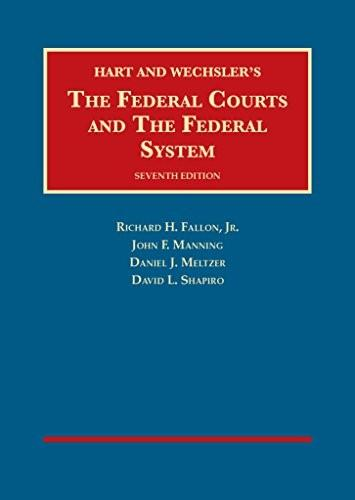 Federal Courts and The Federal System, by Fallon, 7th Edition 9781609304270