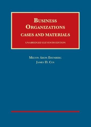 Business Organizations: Cases and Materials, by Eisenberg, 11th Edition 9781609304355