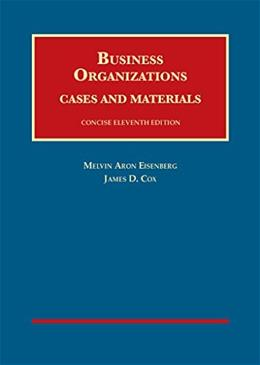 Business Organizations, Cases and Materials, by Eisenberg, Concise 11th Edition 9781609304362