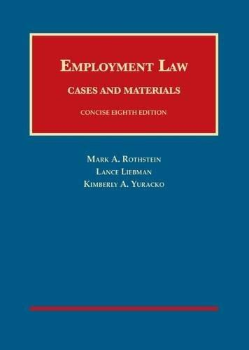 Employment Law Cases and Materials, Concise, by Rothstein, 8th Edition 9781609304508