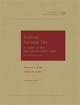 Federal Income Tax: Students Guide to The Internal Revenue Code (University Treatise Series) 7 9781609304577