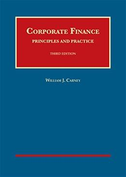 Corporate Finance: Principles and Practice, by Carney, 3rd Edition 9781609304584