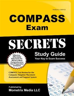 COMPASS Exam Secrets Study Guide: COMPASS Test Review for the Computer Adaptive Placement Assessment and Support System, by CES 9781609710125