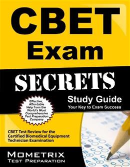 CBET Exam Secrets Study Guide: CBET Test Review for the Certified Biomedical Equipment Technician Examination Pap/Psc St 9781609712488