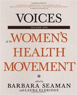 Voices of the Womens Health Movement, Volume 1 9781609804442
