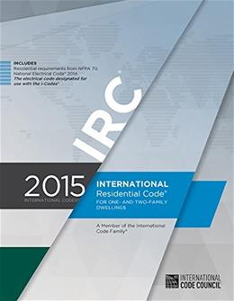 2015 International Residential Code for 1 and 2 Family Dwellings, by International Code Council 9781609834708