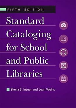 Standard Cataloging for School and Public Libraries, by Intner, 5th Edition 9781610691147
