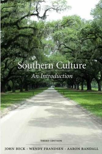Southern Culture: An Introduction, by Beck, 3rd Edition 9781611631043