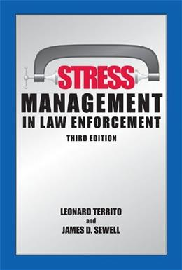 Stress Management in Law Enforcement, by Territo, 3rd Edition 9781611631111