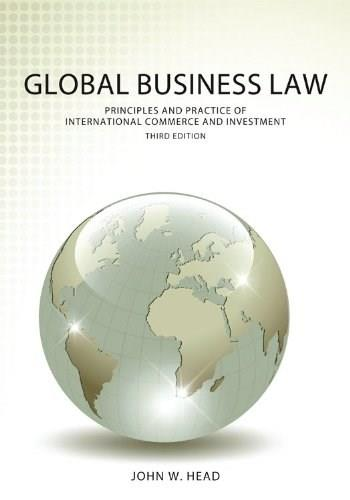Global Business Law: Principles and Practice of International Commerce and Investment, by Head, 3rd Edition 9781611631517