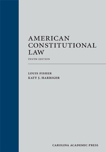 American Constitutional Law, by Fisher, 10th  Edition 9781611633528