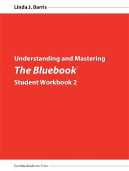 Understanding and Mastering: The Bluebook, by Barris, Student Workbook 2 9781611634488