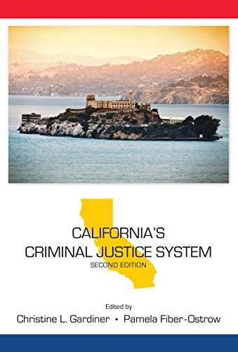 Californias Criminal Justice System, by Gardiner, 2nd Edition 9781611635096