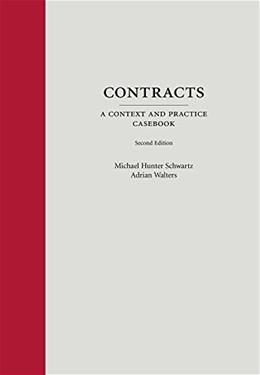 Contracts: A Context and Practice Casebook, by Schwartz, 2nd Edition 9781611635546