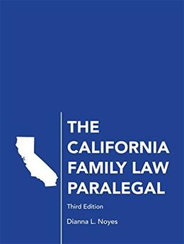California Family Law Paralegal, by Noyes, 3rd Edition 9781611635614