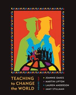 Teaching to Change the World, by Oakes, 4th Edition 9781612052274