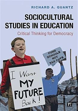 Sociocultural Studies in Education: Critical Thinking for Democracy, by Quantz 9781612056944