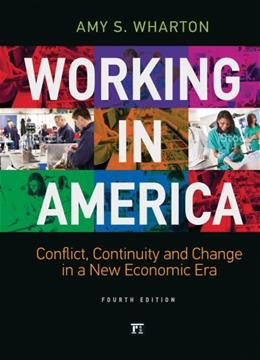 Working in America: Continuity, Conflict, and Change in a New Economic Era, by Wharton, 4th Edition 9781612057323