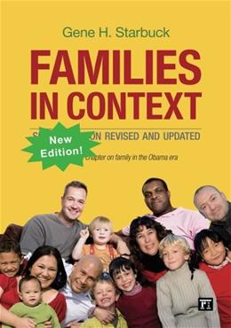 Families in Context: Sociological Perspectives, by Starbuck, 3rd Edition 9781612057750