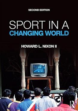 Sport in a Changing World, by Nixon, 2nd Edition 9781612058573