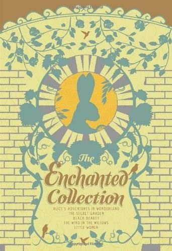 Enchanted Collection: Black Beauty, Little Women, The Secret Garden, Alice in Wonderland, The Wind in the Willows, by Sewell, 5 BOOK SET, Grades 4-7 PKG 9781612184159