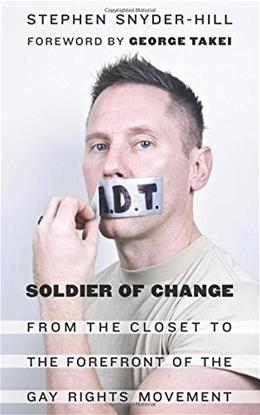 Soldier of Change: From the Closet to the Forefront of the Gay Rights Movement 9781612346977