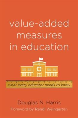 Value-Added Measures in Education, by Harris 9781612500003