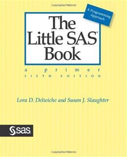 The Little SAS Book: A Primer, Fifth Edition 5th 9781612903439