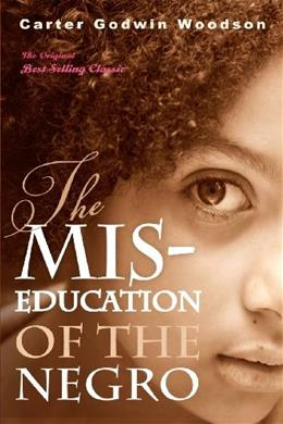 Mis-Education of the Negro, by Woodson 9781612930206