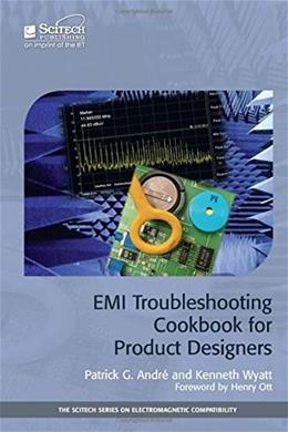 EMI Troubleshooting Cookbook for Product Designers: Concepts, Techniques, and Solutions (The Scitech Series on Electromagnetic Compatibility) 9781613530191