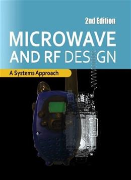 Microwave and RF Design: A Systems Approach, by Steer, 2nd Edition 9781613530214
