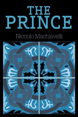 Prince, by Machiavelli 9781613820452