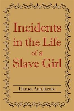 Incidents in the Life of a Slave Girl 9781613821237