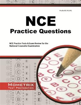 NCE Practice Questions: NCE Practice Tests & Exam Review for the National Counselor Examination Csm 9781614036012