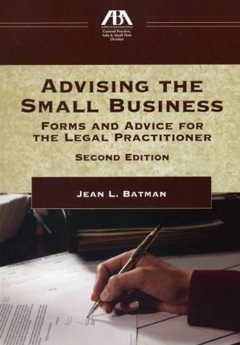 Advising the Small Business: Forms and Advice for the Legal Practictioner, by Batman, 2nd Edition 2 w/CD 9781614380771