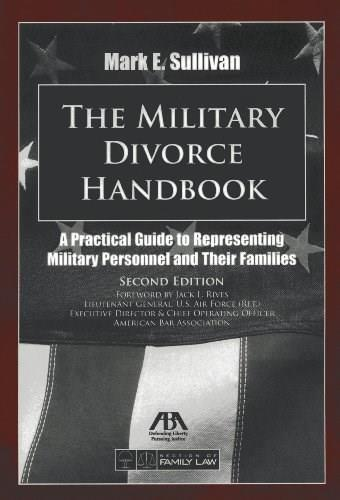 Military Divorce Handbook: A Practical Guide to Representing Military Personnel and Their Families, by Sullivan, 2nd Edition 2 w/CD 9781614381051