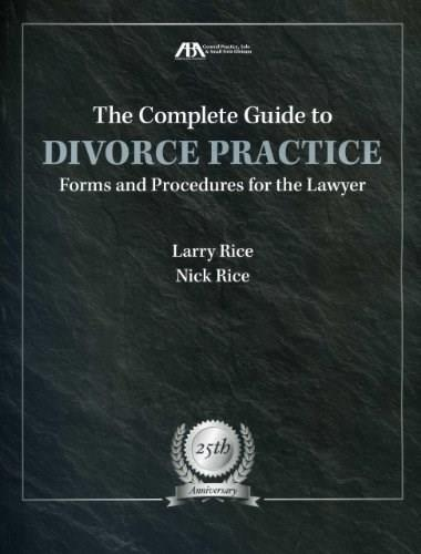 The Complete Guide to Divorce Practice Fourth Edi 9781614385929