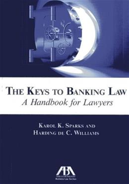 Keys to Banking Law: A Handbook for Lawyers, by Sparks 9781614386988