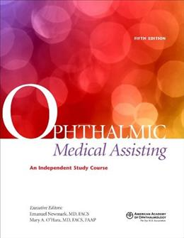 Ophthalmic Medical Assisting: An Independent Study Course, by Newmark, 5th Edition 9781615251537