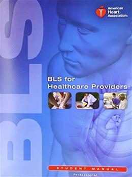 BLS for Healthcare Providers, by American Heart Association, Professional Edition, Student Manual 9781616690397