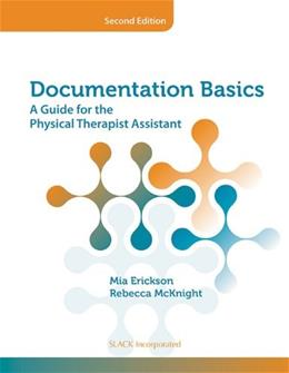 Documentation Basics: A Guide for the Physical Therapist Assistant, by Erickson, 2nd Edition 9781617110085