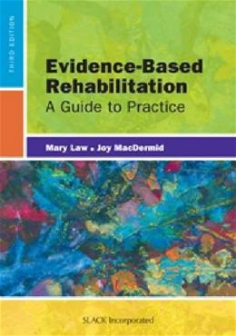 Evidence Based Rehabilitation: A Guide to Practice, by Law, 3rd Edition 9781617110214