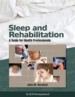 Sleep and Rehabilitation: A Guide for Health Professionals, by Hereford 9781617110337