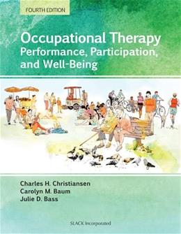 Occupational Therapy: Performance, Participation, and Well-Being, by Christiansen, 4th Edition 9781617110504