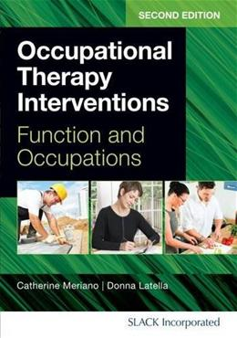 Occupational Therapy Interventions: Function and Occupations, by Meriano, 2nd Edition 9781617110559
