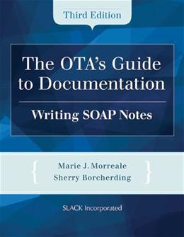 OTAs Guide to Documentation: Writing SOAP Notes, by Morreale, 3rd Edition 3 PKG 9781617110825