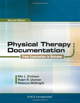 Physical Therapy Documentation: From Examination to Outcome, by Erickson, 2nd Edition 9781617112515