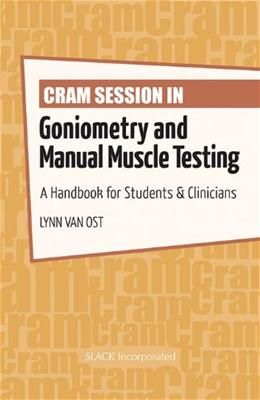 Cram Session in Goniometry and Manual Muscle Testing: A Handbook for Students and Clinicians, by Ost 9781617116209