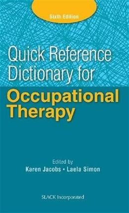 Quick Reference Dictionary for Occupational Therapy, by Jacobs, 6th Edition 9781617116469